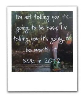 I'm not telling you it's going to be easy; I'm telling you it's going ot be worth it.