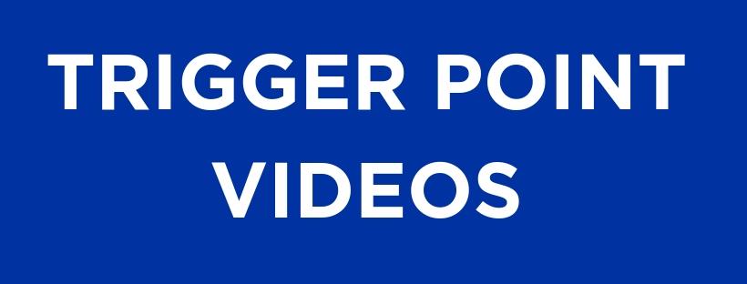 TRIGGER POINT VIDEOS