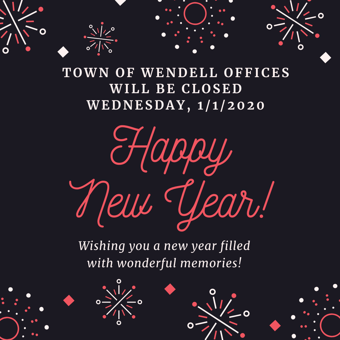 Wendell Offices Closed Wednesday, 1/1/2020
