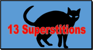 13 Superstitions