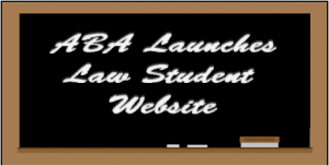 ABA Launches Law Student Website - Lawyers Mutual Insurance Company