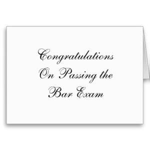 Congratulations on passing the bar exam