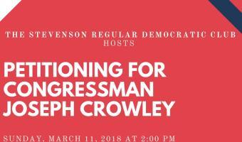 Stevenson Regular Democratic Club Hosts Petitioning for Congressman Joe Crowley