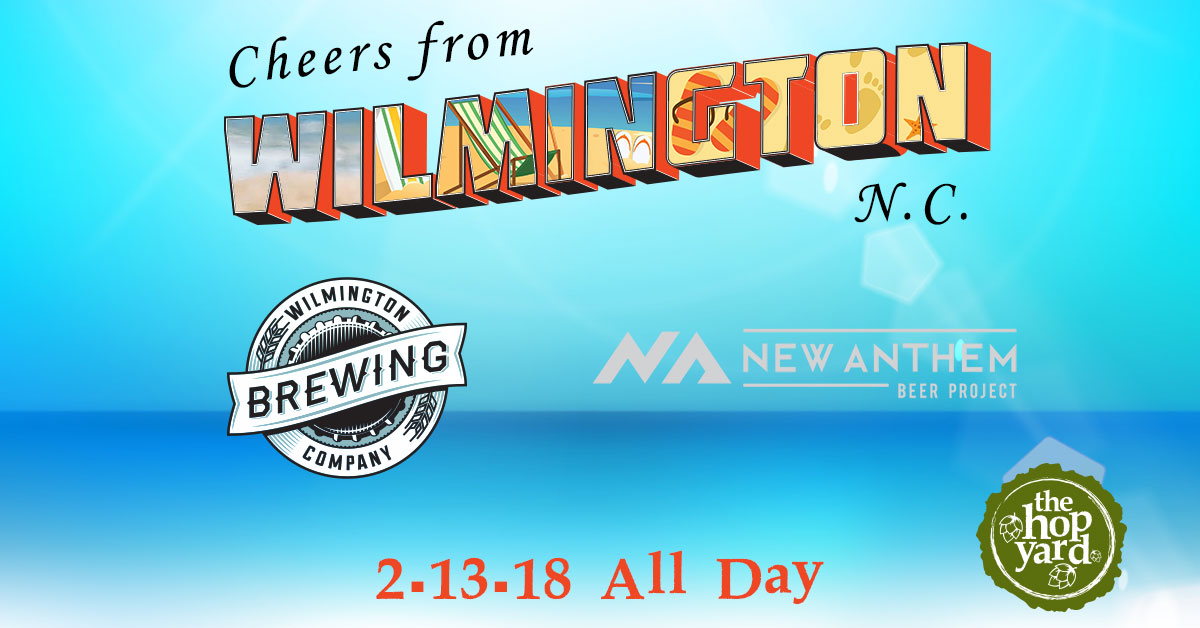 Beach scene with logos from New Anthem Beer Project and Wilmington Brewing Company promoting The Hop Yard's Wilmington Beer Takeover on 2/13/18.