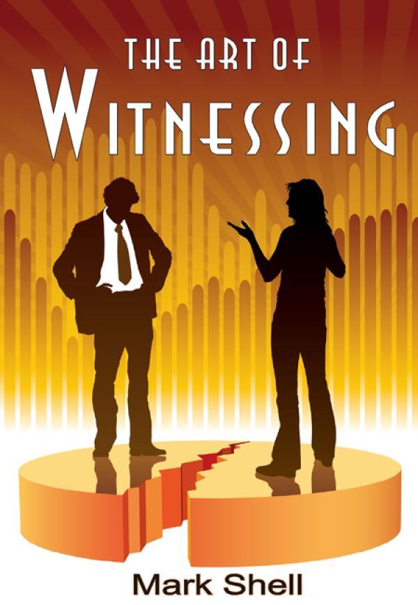 The Art of Witnessing